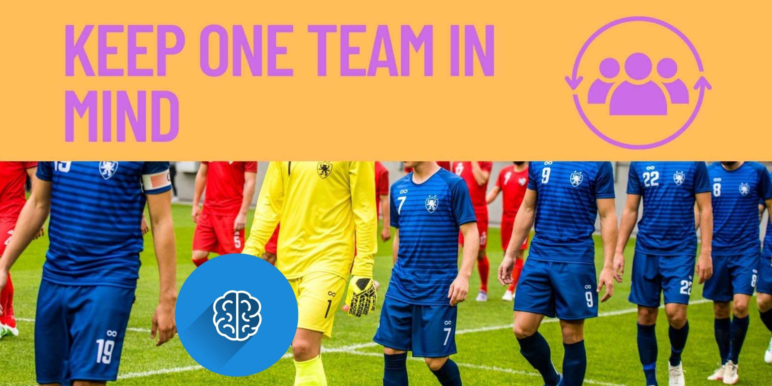 keep one team in mind
